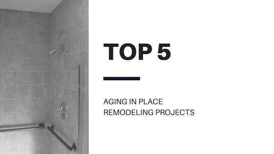 Top 5 Remodeling Projects for Aging in Place Home Modifications