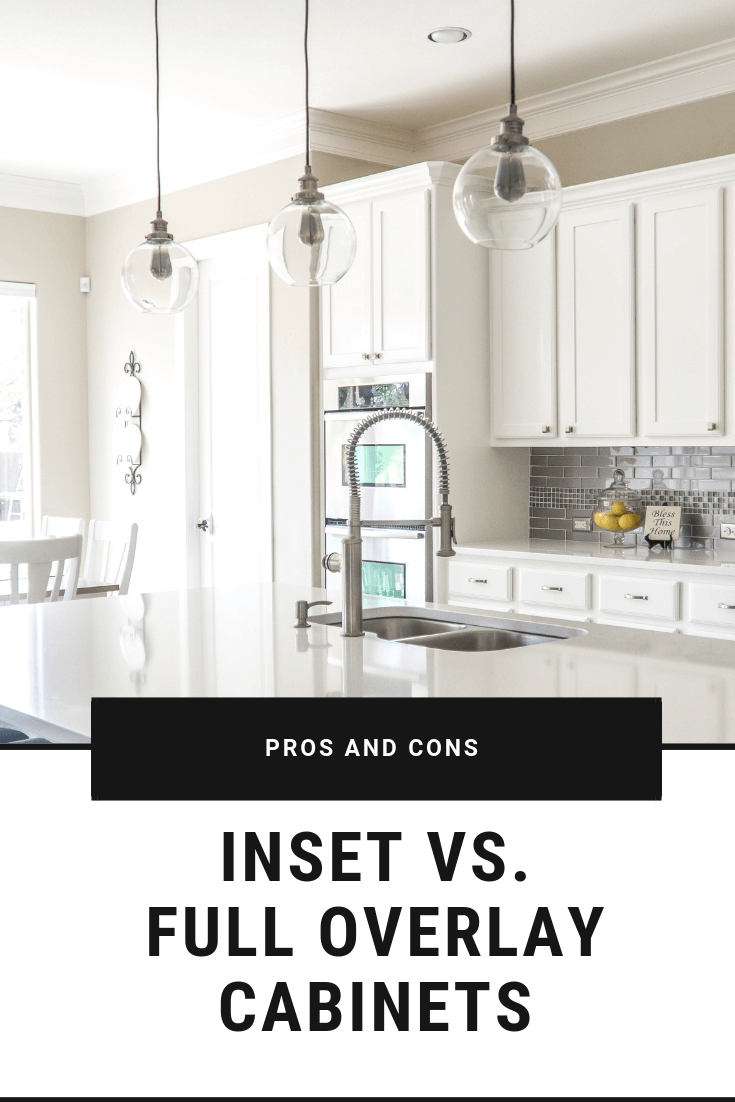 Both Inset And Full Overlay Cabinets Are Beautiful Choices For Your Kitchen Remodel Consider The Pros Cons Of Each As You Re Sure To Get